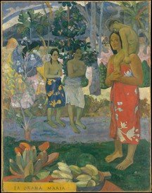 Examples of works of art discussed in Professor Clarke's online lecture series -	Paul Gauguin, Ia Orana Maria (1891), oil on canvas, Metropolitan Museum of Art, New York